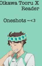 Oikawa X Reader Oneshots by adminstrash