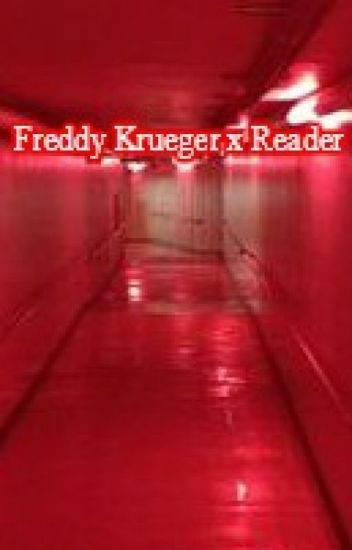 Freddy Krueger x Reader