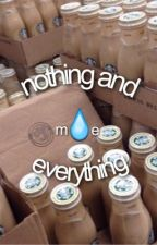 nothing and everything // m.e by asapmatt