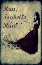 Run, Isabelle, Run! (Delnard Savage's Story) by iamkoifish