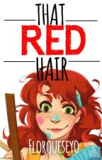 THAT RED HAIR »1 by Florqueseyo