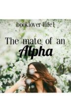 The Mate of an Alpha by booklover4life1