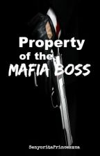 Property of the Mafia Boss by SenyoritaPrincesxca
