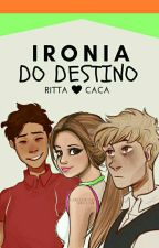Ironia Do Destino by RittaCaca808