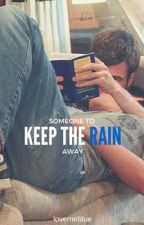Someone To Keep The Rain Away by yveszayntlaurent