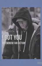 I Got You- An Eminem Fan Fiction by matherscupcake