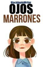 OJOS MARRONES © by MafesitaWrites