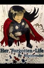 Her Forgotten Life by Bluejayreader