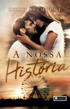 A Nossa História by LillyBelmount18