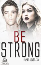 Be Strong by BereVasquez02