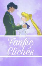 FanFic Clichés by -TuxedoMask