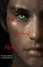 My Hockey Alpha by HockeyChikk