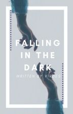 Falling In The Dark (On Hold) by Virdes