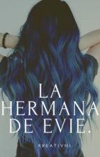 La Hermana De Evie. by Kreativni