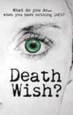 Death Wish? by EmmyMoo32
