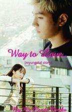 WAY TO LOVE by MsManduCheeks