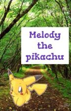 Melody the Pikachu by PkmnStories123