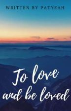 To love and be loved by patyeah