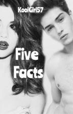 Five Facts by koolgirl57