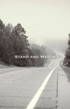 Stand and Watch by jaroonperson