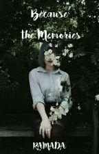 Because The Memories by kanuajalah