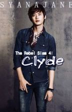 The Rebel Slam 4: CLYDE by syanajane