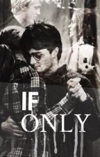If Only ➳Draco Malfoy Harry Potter y Tú  by Monstxx