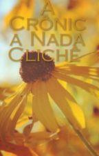 A Crônica Nada Clichê  by BeatrizSouza863