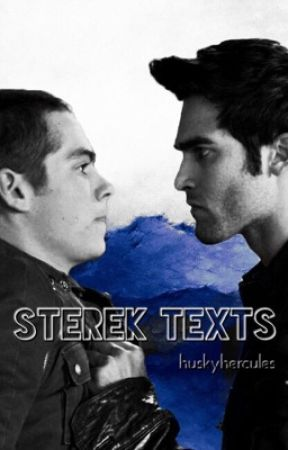 Sterek Texts [COMPLETED] by sinberryhowell