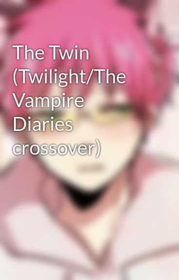 The Twin (Twilight/The Vampire Diaries crossover)