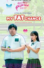 My Fat Chance - A Kathniel Fanfiction (Published under Rebel Fiction) by sofia_jade6