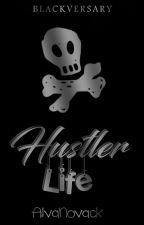 | Hustler Life | © by AlvaNovack