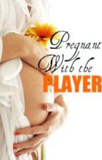 Pregnant With the Player by Mascara