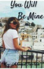 You Will Be Mine by AhmadFarlan