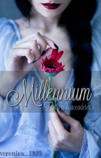 Millennium: Tutto può accadere [IN REVISIONE]