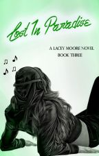 Lost In Paradise (a Lacey Moore novel, Book Three) by fatalkiss