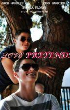 Love Pretends (Jack and Finn Harries Fanfic)    discontinued    by bubblegumuke