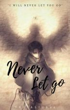 Never Let Go  [Levi x Reader] (Attack On Titan Fanfiction) by Vessalius04