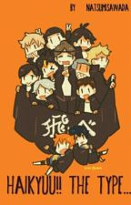 Haikyuu!!'s The Type.... by natsumisawada