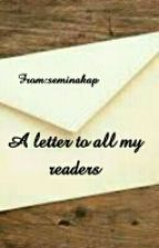 A letter to all my readers by seminakap