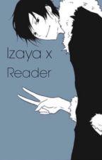 Izaya Orihara x Reader Lemon/Smut by tsunderehimee