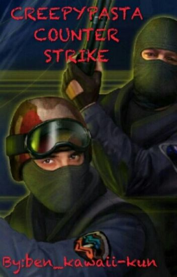 CREEPYPASTA COUNTER STRIKE