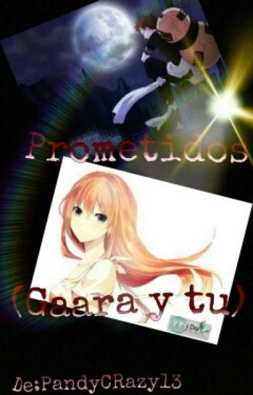 prometidos (gaara y tu)