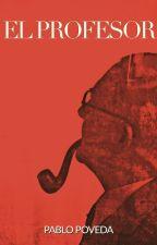 El Profesor: un thriller de acción y romance prohibido by elescritorfant