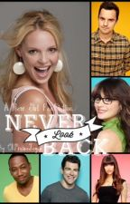 Never Look Back (New Girl FanFiction) by OhPraiseJegus
