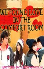 WE FOUND LOVE IN THE COMFORT ROOM by ladyangel16