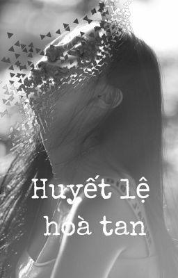 Đọc truyện [SHORTFIC] [GIRLLOVE] Huyết Lệ Hòa Tan (Mẫn Nghiên/MinYeon)