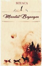 Missetat Begangen (Harry Potter Fanfiction) by _Miyaca_