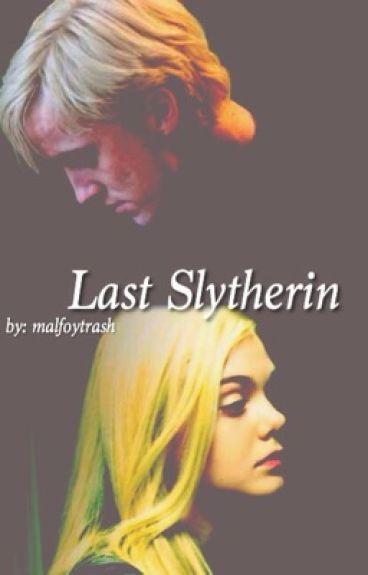 Last Slytherin (Draco Malfoy FanFic)