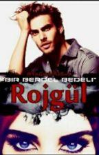 """ROJGÜL """"Bir BERDEL Bedeli"""" by YaGmUReSuL"""